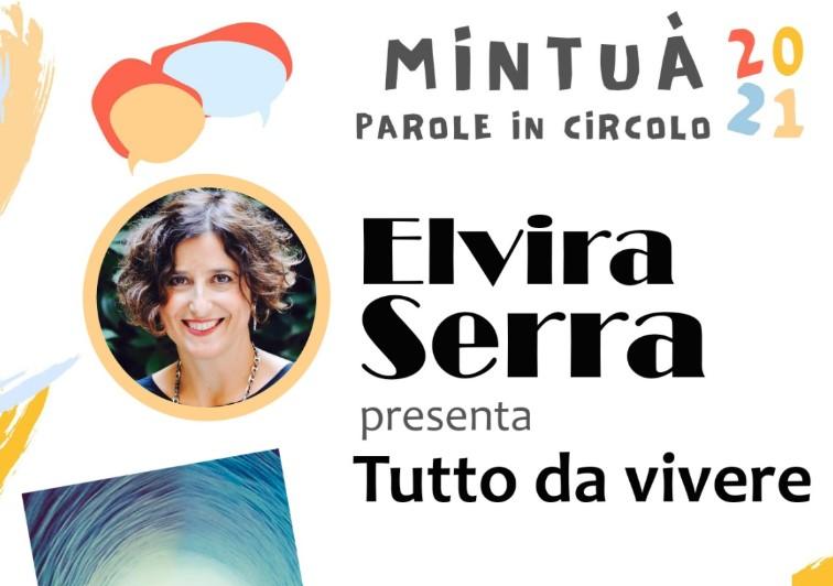 """MINTUÀ 2021 – Parole in circolo. Elvira Serra presenta """"Tutto da vivere"""""""