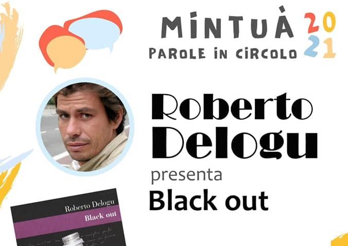 """MINTUÀ 2021 – Parole in circolo. Roberto Delogu presenta """"Black out"""""""